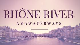 On The Rhone River With AmaWaterways