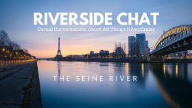 Riverside Chat: Seine River Cruises