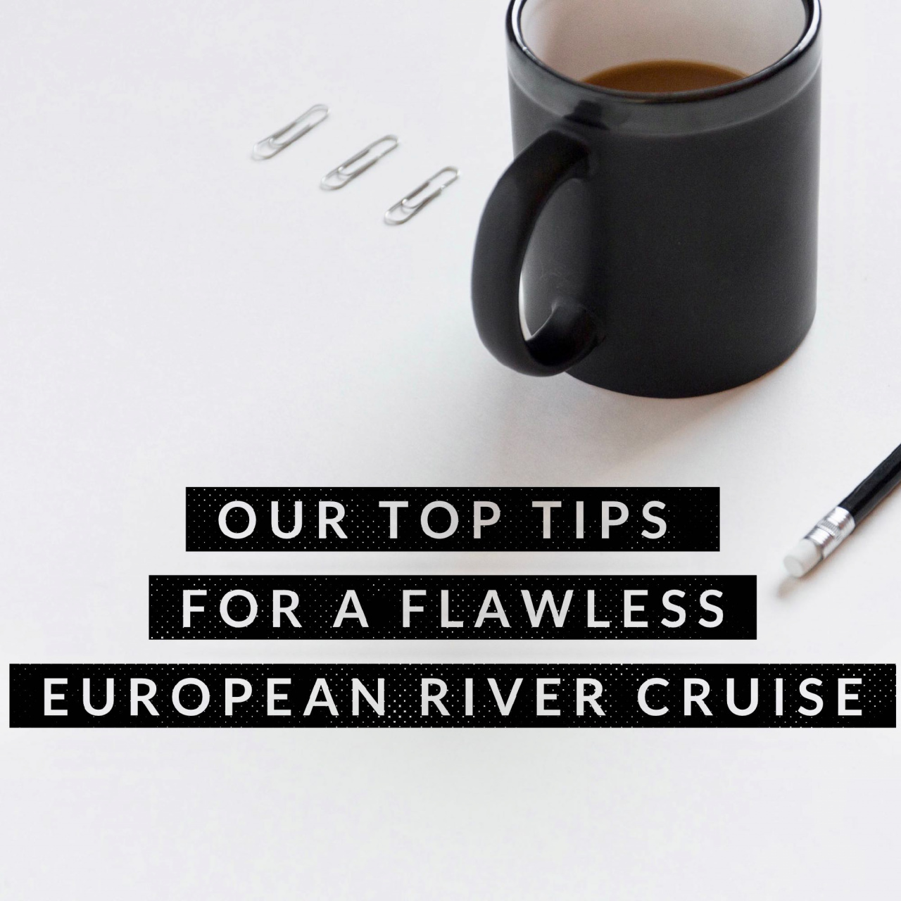 Our Top Tips For A Flawless River Cruise Part I River Cruise Advisor