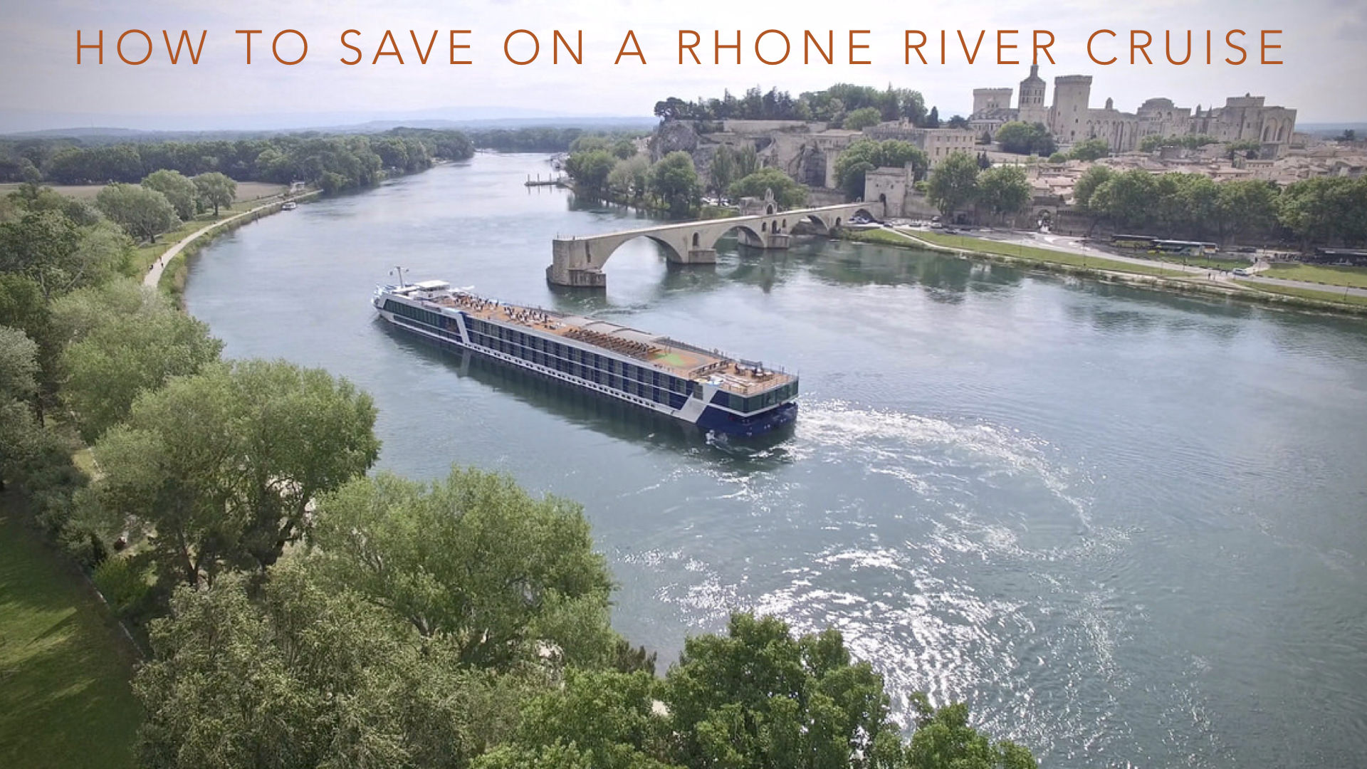 How to save on a Rhone River cruise