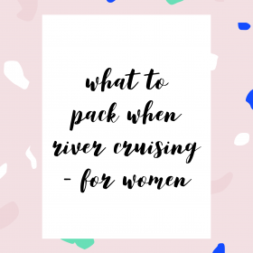 what to pack when river cruising for women