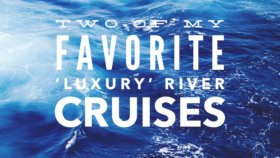 favorite luxury river cruises