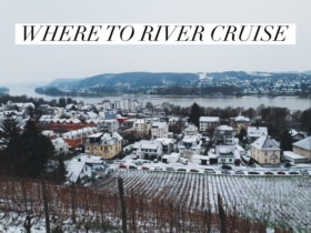 Where to River Cruise