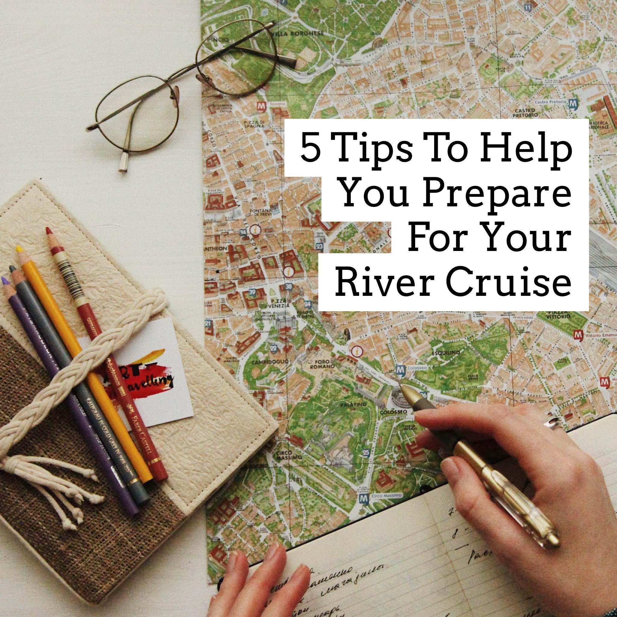 How Do I Prepare For A River Cruise? - River Cruise Advisor
